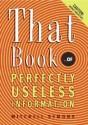 That Book ...of Perfectly Useless Information price comparison at Flipkart, Amazon, Crossword, Uread, Bookadda, Landmark, Homeshop18