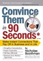 Convince Them in 90 Seconds or Less: Make Instant Connections That Pay Off in Business and in Life price comparison at Flipkart, Amazon, Crossword, Uread, Bookadda, Landmark, Homeshop18