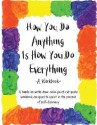 How You Do Anything Is How You Do Everything: A Workbook price comparison at Flipkart, Amazon, Crossword, Uread, Bookadda, Landmark, Homeshop18