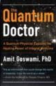 The Quantum Doctor: A Quantum Physicist Explains the Healing Power of Integrative Medicine price comparison at Flipkart, Amazon, Crossword, Uread, Bookadda, Landmark, Homeshop18