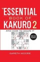 The Essential Book of Kakuro 2: And How to Solve It price comparison at Flipkart, Amazon, Crossword, Uread, Bookadda, Landmark, Homeshop18