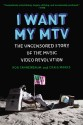 I Want My MTV: The Uncensored Story of the Music Video Revolution price comparison at Flipkart, Amazon, Crossword, Uread, Bookadda, Landmark, Homeshop18