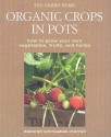 Organic Crops in Pots: How to Grow Your Own Vegetables, Fruits, and Herbs price comparison at Flipkart, Amazon, Crossword, Uread, Bookadda, Landmark, Homeshop18