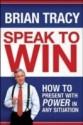 Speak to Win: How to Present with Power in Any Situation price comparison at Flipkart, Amazon, Crossword, Uread, Bookadda, Landmark, Homeshop18