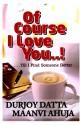 Of Course I Love You! Till I Find Someone Better. price comparison at Flipkart, Amazon, Crossword, Uread, Bookadda, Landmark, Homeshop18