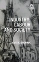 Industry, Labour and Society 1st  Edition price comparison at Flipkart, Amazon, Crossword, Uread, Bookadda, Landmark, Homeshop18
