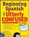 Beginning Spanish for the Utterly Confused with Audio CD, Second Edition  English  available at Flipkart for Rs.1197