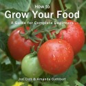 How to Grow Your Food: A Guide for Complete Beginners price comparison at Flipkart, Amazon, Crossword, Uread, Bookadda, Landmark, Homeshop18
