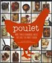 Poulet: More Than 50 Remarkable Meals That Exalt the Honest Chicken price comparison at Flipkart, Amazon, Crossword, Uread, Bookadda, Landmark, Homeshop18