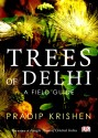 Trees of Delhi: A Field Guide (English) price comparison at Flipkart, Amazon, Crossword, Uread, Bookadda, Landmark, Homeshop18