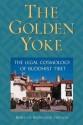 The Golden Yoke. The Legal Cosmology of Buddhist Tibet. price comparison at Flipkart, Amazon, Crossword, Uread, Bookadda, Landmark, Homeshop18