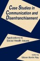 Case Studies in Communication and Disenfranchisement: Applications to Social Health Issues 1st Edition price comparison at Flipkart, Amazon, Crossword, Uread, Bookadda, Landmark, Homeshop18