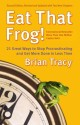 Eat That Frog!: 21 Great Ways to Stop Procrastinating and Get More Done in Less Time price comparison at Flipkart, Amazon, Crossword, Uread, Bookadda, Landmark, Homeshop18
