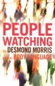 Peoplewatching : The Desmond Morris Guide to Body Language price comparison at Flipkart, Amazon, Crossword, Uread, Bookadda, Landmark, Homeshop18