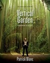 The Vertical Garden: From Nature to the City price comparison at Flipkart, Amazon, Crossword, Uread, Bookadda, Landmark, Homeshop18