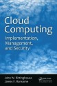 Cloud Computing: Implementation, Management, and Security 1st  Edition price comparison at Flipkart, Amazon, Crossword, Uread, Bookadda, Landmark, Homeshop18