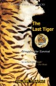 The Last Tiger: Struggling For Survival price comparison at Flipkart, Amazon, Crossword, Uread, Bookadda, Landmark, Homeshop18