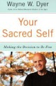 Your Sacred Self: Making the Decision to Be Free price comparison at Flipkart, Amazon, Crossword, Uread, Bookadda, Landmark, Homeshop18