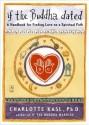 If the Buddha Dated : A Handbook for Finding Love on a Spiritual Path price comparison at Flipkart, Amazon, Crossword, Uread, Bookadda, Landmark, Homeshop18