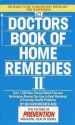 The Doctors Book of Home Remedies II: Over 1,200 New Doctor-Tested Tips and Techniques Anyone Can Use to Heal Hundreds of Everyday Health Problems price comparison at Flipkart, Amazon, Crossword, Uread, Bookadda, Landmark, Homeshop18