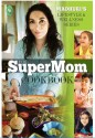 The SuperMom Cookbook (English) price comparison at Flipkart, Amazon, Crossword, Uread, Bookadda, Landmark, Homeshop18