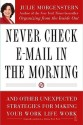 Never Check E-mail in the Morning: And Other Unexpected Strategies for Making Your Work Life Work price comparison at Flipkart, Amazon, Crossword, Uread, Bookadda, Landmark, Homeshop18