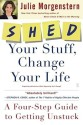 Shed Your Stuff, Change Your Life: A Four-step Guide to Getting Unstuck (English) price comparison at Flipkart, Amazon, Crossword, Uread, Bookadda, Landmark, Homeshop18