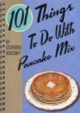 101 Things to Do with Pancake Mix price comparison at Flipkart, Amazon, Crossword, Uread, Bookadda, Landmark, Homeshop18