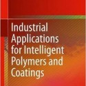 INDUSTRIAL APPLICATIONS FOR INTELLIGENT POLYMERS AND COATINGS price comparison at Flipkart, Amazon, Crossword, Uread, Bookadda, Landmark, Homeshop18