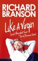 Like A Virgin: Secrets They Won't Teach You at Business School price comparison at Flipkart, Amazon, Crossword, Uread, Bookadda, Landmark, Homeshop18