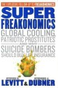 Superfreakonomics : Global Cooling, Patriotic Prostitutes, and Why Suicide Bombers Should Buy Life Insurance price comparison at Flipkart, Amazon, Crossword, Uread, Bookadda, Landmark, Homeshop18