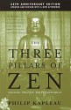 Three Pillars Of Zen: Teaching, Practice, And Enlightenment price comparison at Flipkart, Amazon, Crossword, Uread, Bookadda, Landmark, Homeshop18