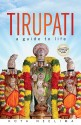 Tirupati: A Guide to Life price comparison at Flipkart, Amazon, Crossword, Uread, Bookadda, Landmark, Homeshop18