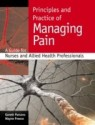 Principles and Practice of Managing Pain: A Guide for Nurses and Allied Health Professionals price comparison at Flipkart, Amazon, Crossword, Uread, Bookadda, Landmark, Homeshop18