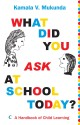 What Did You Ask at School Today? A Handbook on Child Learning price comparison at Flipkart, Amazon, Crossword, Uread, Bookadda, Landmark, Homeshop18