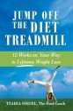 Jump Off the Diet Treadmill: 12 Weeks on Your Way to Lifetime Weight Loss 9780991827206 available at Flipkart for Rs.511