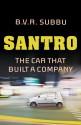 Santro : The Car That Built a Company price comparison at Flipkart, Amazon, Crossword, Uread, Bookadda, Landmark, Homeshop18