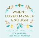 When I Loved Myself Enough : Inspiring Words to Help You Find Happiness and Joy price comparison at Flipkart, Amazon, Crossword, Uread, Bookadda, Landmark, Homeshop18