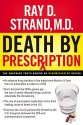 Death by Prescription: The Shocking Truth Behind an Overmedicated Nation price comparison at Flipkart, Amazon, Crossword, Uread, Bookadda, Landmark, Homeshop18