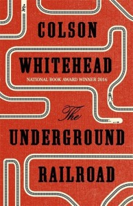 The Underground Railroad: Buy The Underground Railroad by Whitehead Colson at Low Price in India   Flipkart.com
