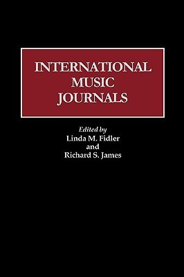 International Music Journals: (Historical Guides to the World's Periodicals and Newspapers)