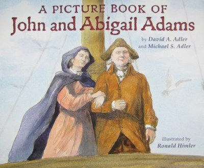 A Picture Book of John and Abigail Adams (Picture Book Biographies)