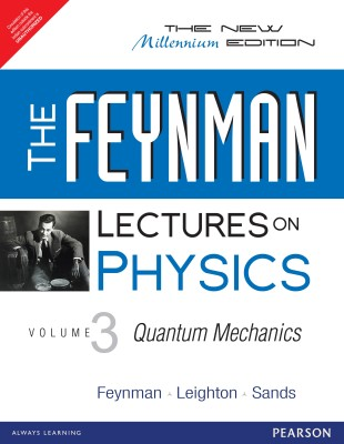 The Feynman Lectures on Physics: Quantum Mechanics (Volume - 3) The New Milleninum Edition
