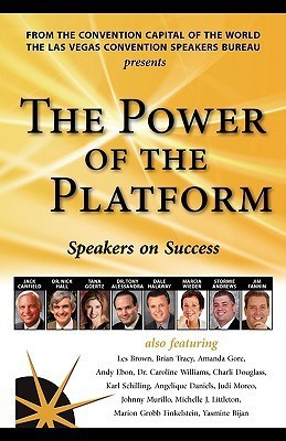 The Power of the Platform: Speakers on Success First Edition