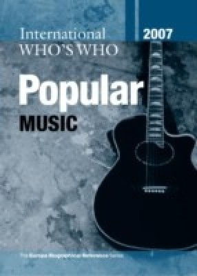 International Who's Who in Popular Music 2007 9 Rev ed Edition