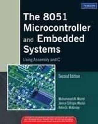 The 8051 Microcontroller and Embedded Systems Using Assembly and C 2nd  Edition