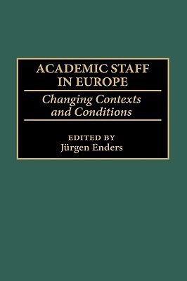 Academic Staff in Europe: Changing Contexts and Conditions (Greenwood Studies in Higher Education)