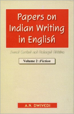 Papers on Indian Writing in English : Fiction ( Vol. 2 ) 2nd revised & enlarged ed. Edition