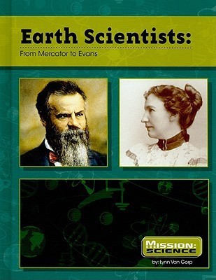 Earth Scientists: From Mercator to Evans (Mission: Science Collective Biographies)