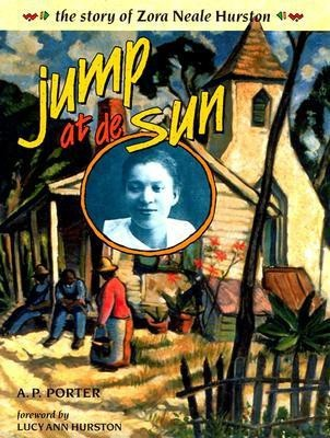 Jump at De Sun: The Story of Zora Neale Hurston (Trailblazer Biographies)